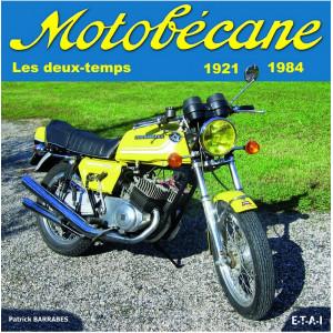 Motobécane : Les deux-temps 1921-1984 / Patrick Barrabès / Edition ETAI 1° Édition-9782726886908