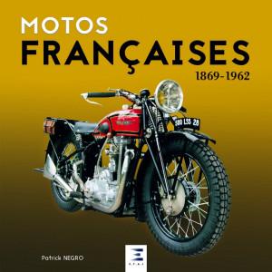 Motos françaises 1869-1962 / Patrick Negro / Edition ETAI-9791028301859