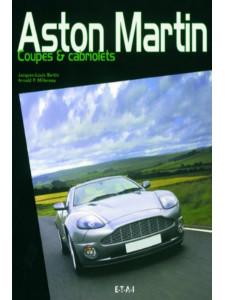 Aston Martin : Coupés et cabriolets / Jacques-Louis Bertin / Edition ETAI-9782726893432