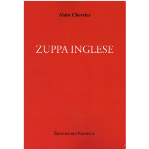 ZUPPA INGLESE de Alain Chevrier Editions Des Vanneaux 9782371291393
