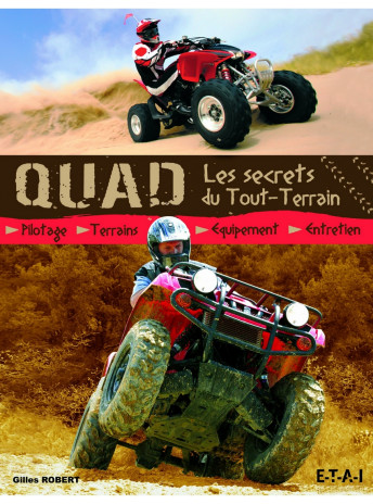 Quad Les secrets du tout-terrain / Gilles Robert / Edition ETAI-9782726894460
