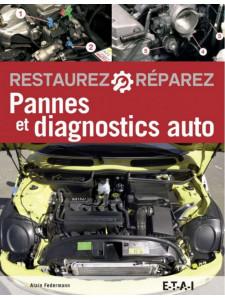 Pannes et diagnostics auto , Restaurez et réparez / Alain Federmann / Edition ETAI-9791028300975