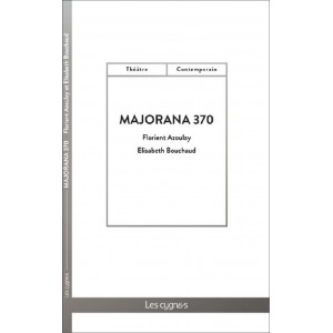 Majorana 370 / Florient Azoulay , Elisabeth Bouchaud / Édition Les Cygnes-9782369443315
