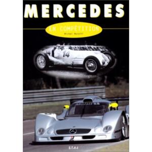 Mercedes en compétition / Michel MORELLI / Edition  ETAI-9782726884973