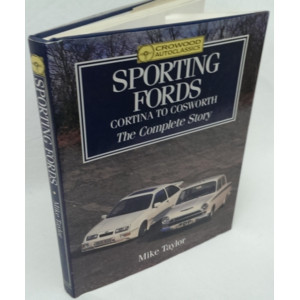 SPORTING FORDS CORITNA TO COSWORTH THE COMPLETE STORY- 9781852236014