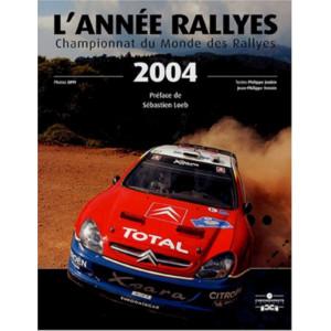 L'Année Rallyes 2004 / Philippe Joubin / Edition Chronosports-9782847070859