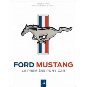 FORD MUSTANG, LA PREMIÈRE PONY CAR / Donald Farr / Edition ETAI-9791028301996