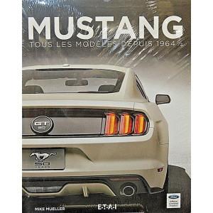 Mustang, tous les modèles depuis 1964 1/2 à 2015 / Mike Mueller / Edition ETAI-9791028301064