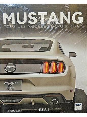 Mustang, tous les modèles de 1964 à 2015 / Mike Mueller / Edition ETAI