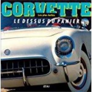 Les plus belles Corvette , le dessus du panier /Henry RASMUSSEN / Editions ETAI-9782726882399