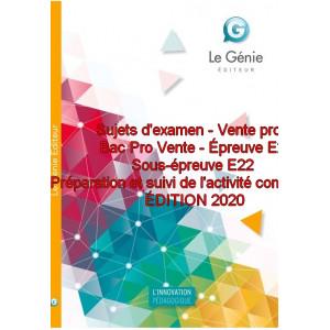 Sujets d'examen Vente pro 2  Bac Pro Vente Épreuve E2 Sous-épreuve E22 / Edition Le Génie / AP247-9782375637258
