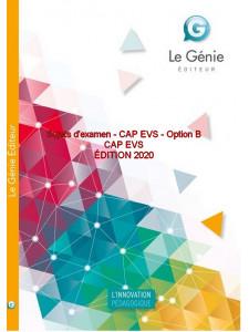 Sujets d'examen CAP EVS Option B CAP EVS / Edition Le Génie / AP168-9782375637098