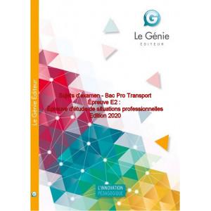 Sujets d'examen Bac Pro Transport Épreuve E2 / Edition Le Génie / AP212-9782375637296