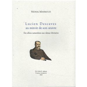 LUCIEN DESCAVES AU MIROIR DE SON OEUVRE / editions du lérot / 9782355481475