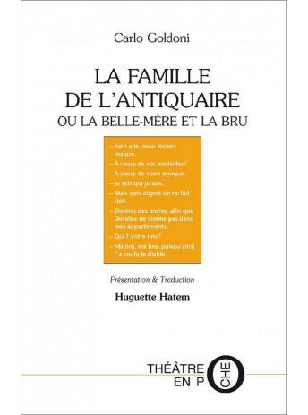 La famille de l'antiquaire ou la belle-mère et la bru / Carlo Goldoni ; Huguette Hatem / Édition TERTIUM