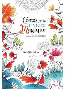 Contes de la rivière magique / Nadiéjda Fabian / Édition TERTIUM
