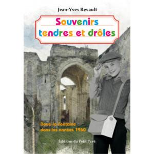 Souvenirs tendres et drôles / Jean-Yves Revault / Edition du Petit Pavé