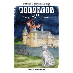 Bilancia, Tome 3 : Les griffes du dragon / Béatrice Gédouin-Malinge / Edition du Petit Pavé