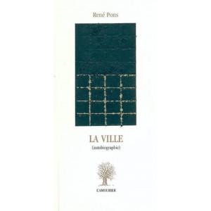 La Ville / René Pons / Edition L' AMOURIER