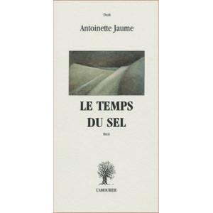 Le Temps du sel / Antoinette Jaume / Edition L' AMOURIER