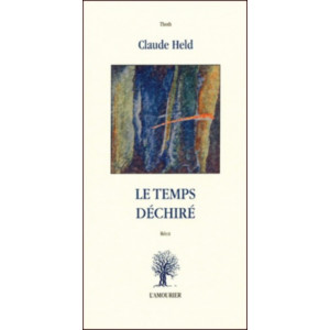 Le Temps déchiré / Claude Held / Edition L' AMOURIER