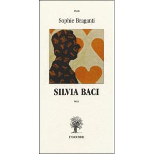 Silvia Baci / Sophie Braganti / Edition L' AMOURIER