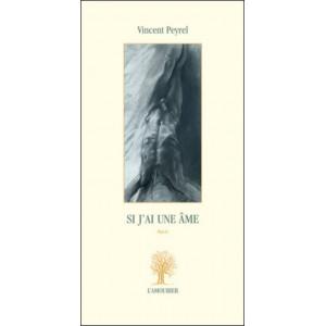Si j'ai une âme / Vincent Peyrel / Edition L' AMOURIER