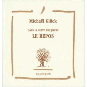 Le Repos / Michaël Glück / Edition L' AMOURIER