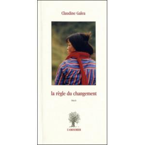 La Règle du changement / Claudine Galea / Edition L' AMOURIER