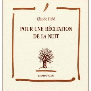 Pour une récitation de la nuit / Claude Held / Edition L' AMOURIER