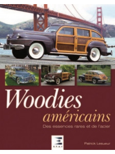 WOODIES AMERICAINS, DES ESSENCES RARES ET DE L'ACIER - ETAI Librairie Automobile SPE 9791028301125