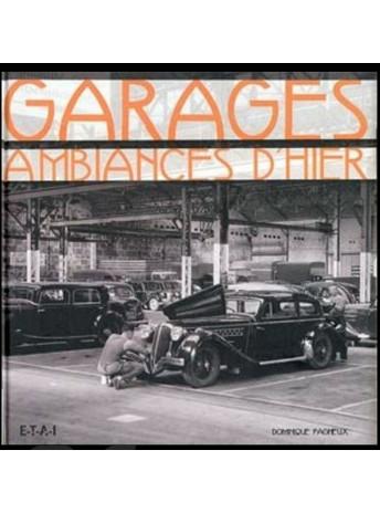 Garages Ambiances d'hier / Dominique PAGNEUX / Edition ETAI