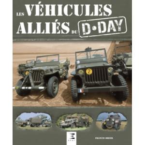 Edition 2019 - Les véhicules alliés du D-Day  Francis Dréer / Editeur ETAI