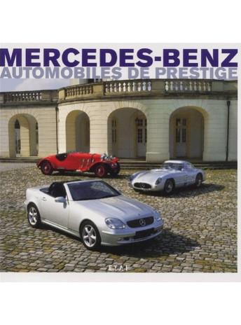 Mercedes-Benz Automobiles de prestige / Dennis Adler / Edition ETAI