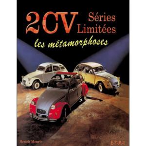 2 CV SÉRIES LIMITÉES, LES MÉTAMORPHOSES / BENOÎT MEURIE / ETAI Librairie Automobile SPE 9782726888063