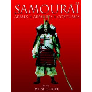Samouraï Armes, armures, costumes / Mitsuo Kure / Edition Du May