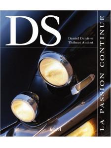 DS la passion continue / Daniel DENIS , Thibaut AMANT / Edition ETAI