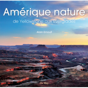 Amérique nature De Yellowstone aux Everglades / Alain Ernoult / Edition Du May