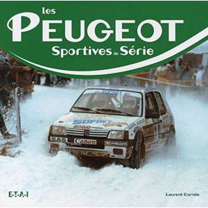 Les Peugeot sportives de série / Laurent CORNEE / Edition ETAI
