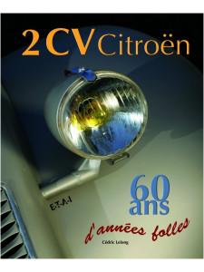 2 CV Citroën : 60 Ans d'années folles / Cédric Lelong / edition ETAI