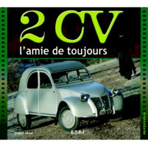 2CV L'amie de toujours / Thibaut Amant, Pierre-Yves Gaulard / Editeur ETAI