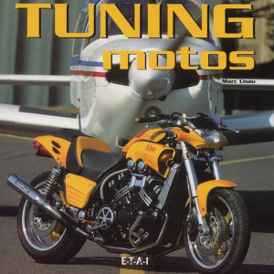 Tuning motos / Marc Unau / Edition ETAI