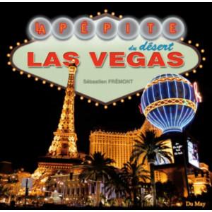 Las Vegas La pépite du désert / Sébastien Frémont / Editeur Du May