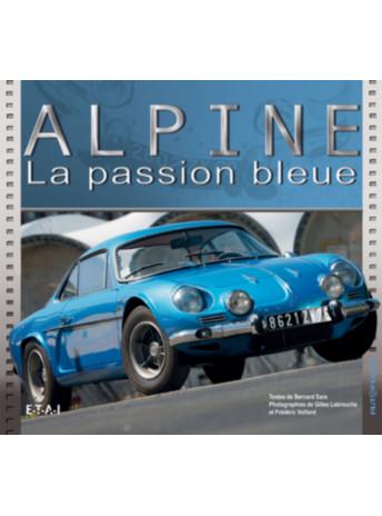 Alpine La passion bleue / Bernard Sara / Edition ETAI
