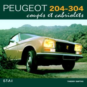 Peugeot 204-304 coupés et cabriolets / Thierry Emptas / Edition ETAI