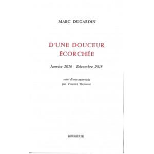 D'une douceur écorchée / Marc Dugardin / Edition ROUGERIE