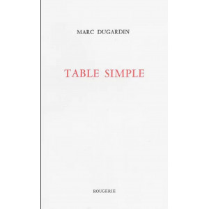 Table simple / Marc Dugardin / Edition ROUGERIE