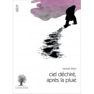 Ciel déchiré, après la pluie / Glück Michaël / Edition L'Amourier