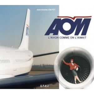 AOM, l'avion comme on l'aimait / Jean-Charles Dayot / Editeur ETAI