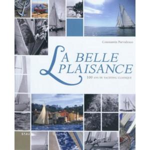 La belle plaisance 100 ans de yachting classique / Constantin Pârvulesco / Edition ETAI